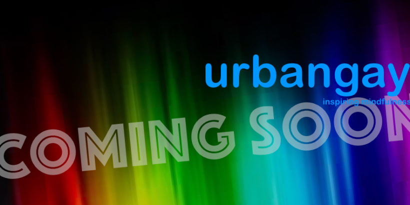Coming soon on urbangay