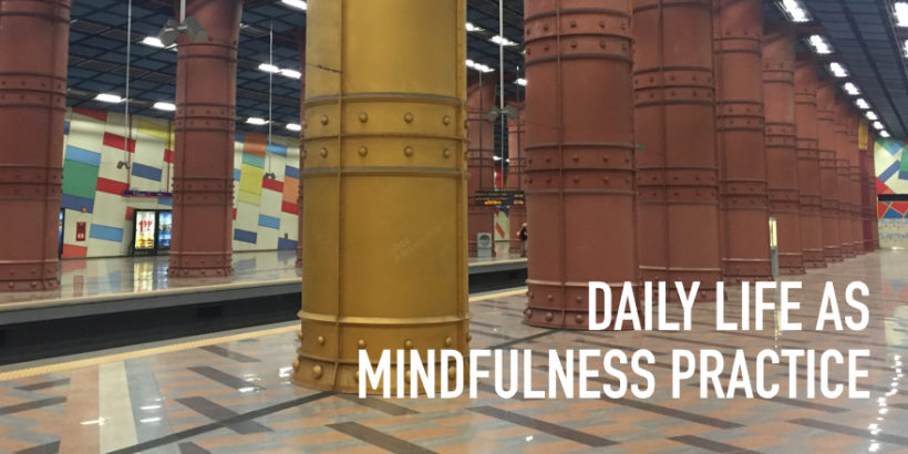 Day 6: Daily life as mindfulness practice