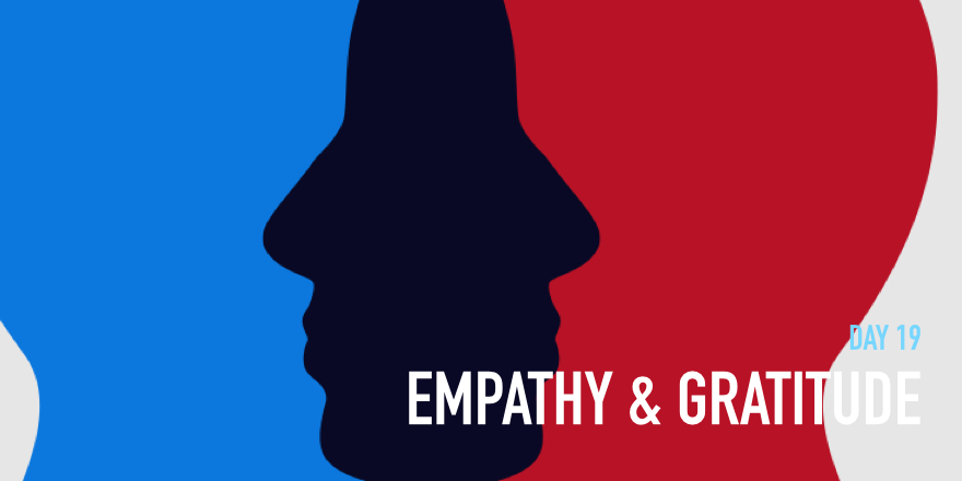Day 19: Empathy and Gratitude