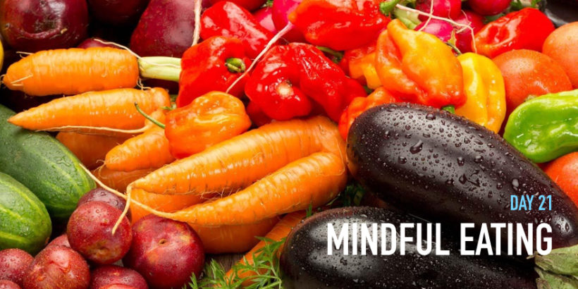 Day 21: Food – nourishing you mindfully