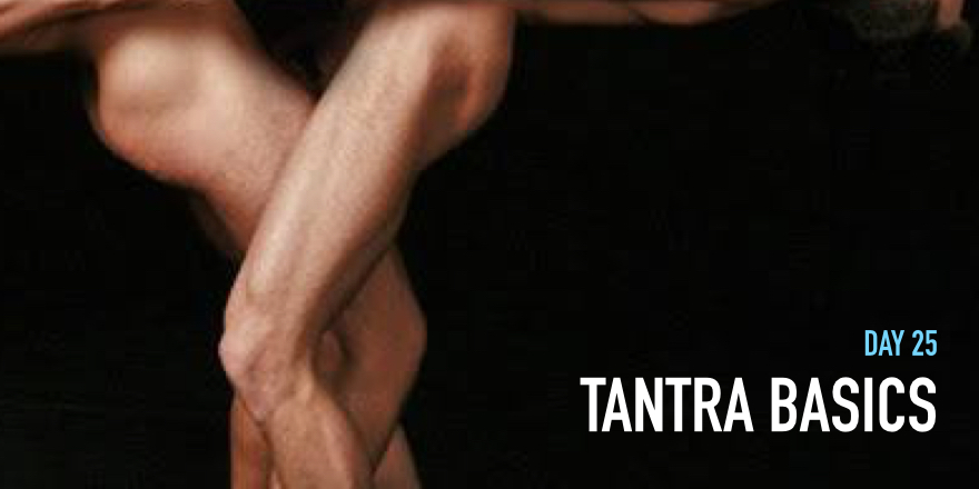 Day 25: Basics of Tantra