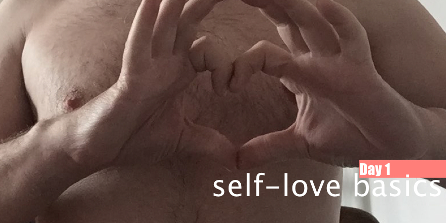 Day 1: Self-love basics