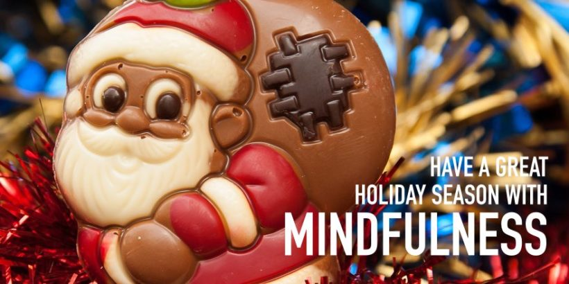 5 great reasons to practice mindfulness over the holiday season