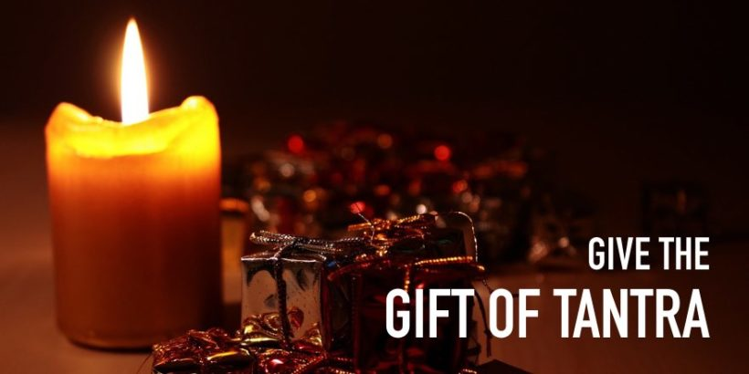 Give the Gift of Tantra